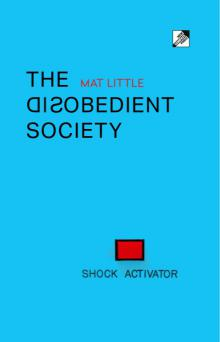 Mat Little The Disobedient Society Front Page image